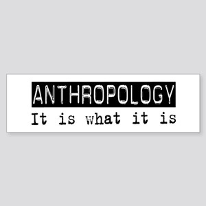 Anthropology Is Bumper Sticker