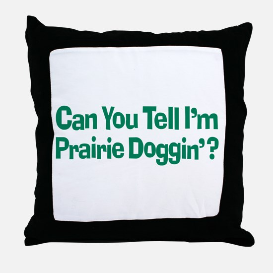 Prairie Dogging Humor Throw Pillow