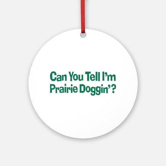 Prairie Dogging Humor Ornament (Round)