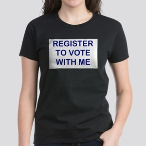 Register To Vote With Me T-Shirt