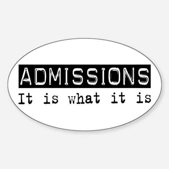 Admissions Is Oval Decal