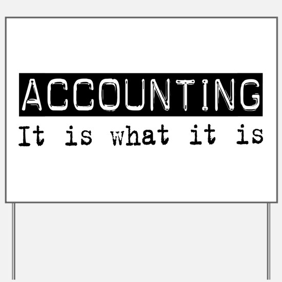 Accounting Is Yard Sign