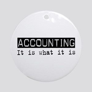 Accounting Is Ornament (Round)