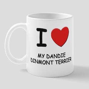 I love MY DANDIE DINMONT TERRIER Mug