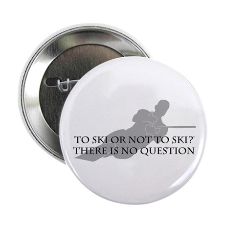 "To Ski Or Not To Ski (Waterskiing) 2.25"" Button (1"