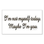I'm not myself today... Rectangle Sticker