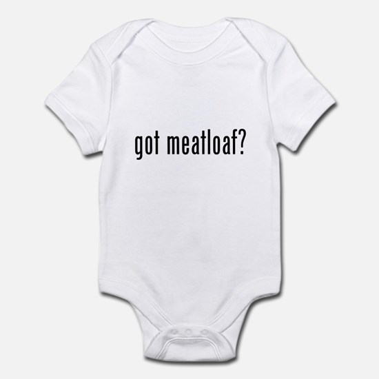 got meatloaf? Infant Bodysuit
