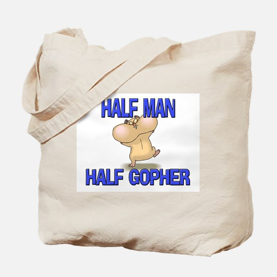 Half Man Half Gopher Tote Bag