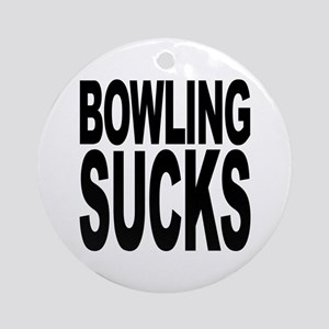 Bowling Sucks Ornament (Round)