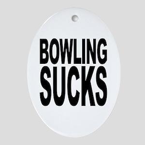 Bowling Sucks Oval Ornament