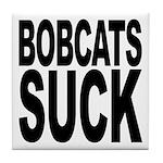 Bobcats Suck Tile Coaster