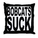 Bobcats Suck Throw Pillow
