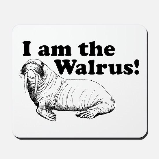 funny animals I am the Walrus Mousepad
