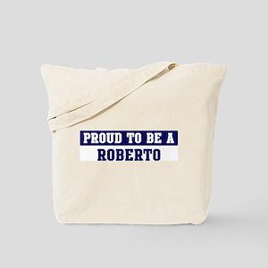 Proud to be Roberto Tote Bag