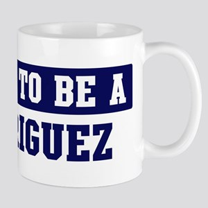 Proud to be Rodriguez Mug