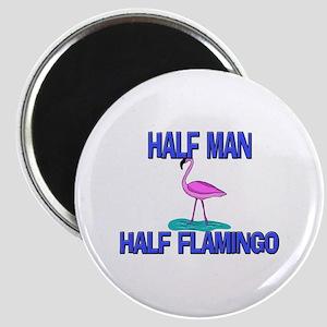 Half Man Half Flamingo Magnet