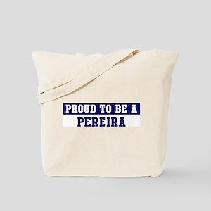 Proud to be Pereira Tote Bag
