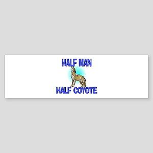 Half Man Half Coyote Bumper Sticker