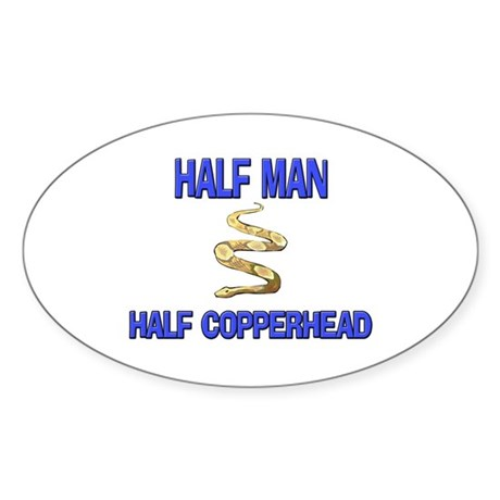 Half Man Half Copperhead Oval Sticker