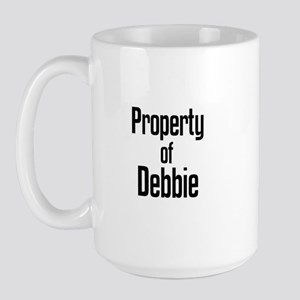 Property of Debbie Large Mug