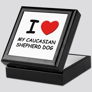 I love MY CAUCASIAN SHEPHERD DOG Keepsake Box