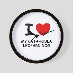 I love MY CATAHOULA LEOPARD DOG Wall Clock
