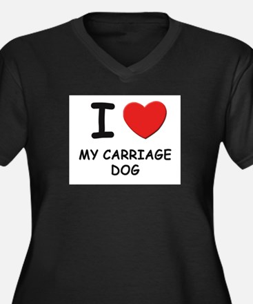I love MY CARRIAGE DOG Women's Plus Size V-Neck Da
