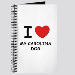 I love MY CAROLINA DOG Journal