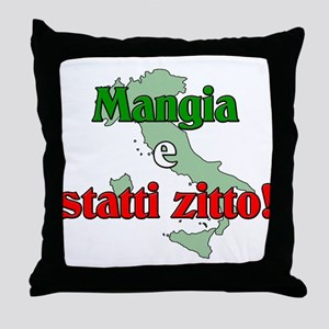 Mangia e Statti Zitto Throw Pillow