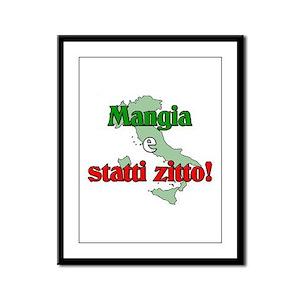 Mangia e Statti Zitto Framed Panel Print