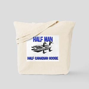 Half Man Half Canadian Goose Tote Bag
