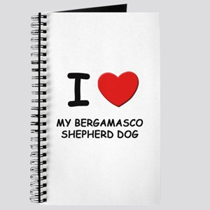 I love MY BERGAMASCO SHEPHERD DOG Journal
