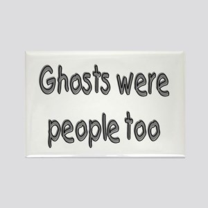 Ghosts Were People Too (Halloween) Rectangle Magne