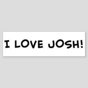 I LOVE JOSH! Bumper Sticker
