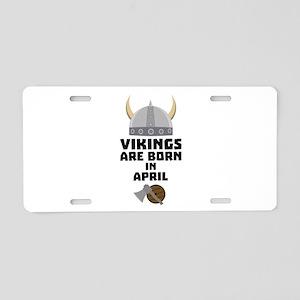 Vikings are born in April C Aluminum License Plate