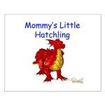 Mommy's Little Hatchling Small Poster