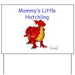 Mommy's Little Hatchling Yard Sign