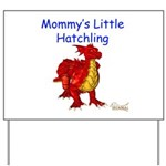 Mommy's Little Hatchling Yard Sign