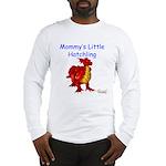 Mommy's Little Hatchling Long Sleeve T-Shirt