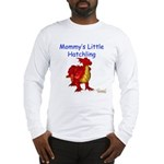 Mommy's Little Hatchling Long Sleeve T-Shirt