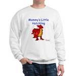 Mommy's Little Hatchling Sweatshirt