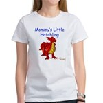 Mommy's Little Hatchling Women's T-Shirt