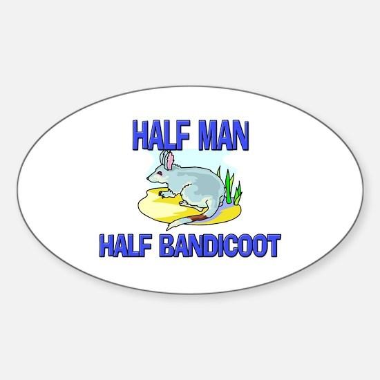 Half Man Half Bandicoot Oval Decal