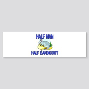 Half Man Half Bandicoot Bumper Sticker