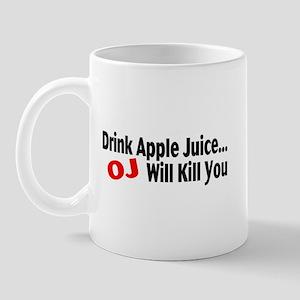Drink Apple Juice, OJ Will Kill You Mug
