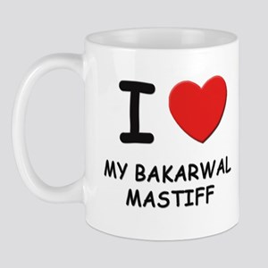 I love MY BAKARWAL MASTIFF Mug