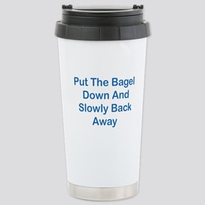 Put The Bagel Down Stainless Steel Travel Mug