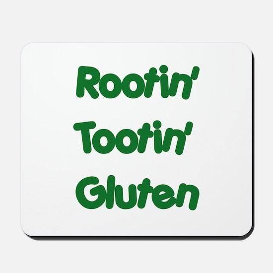 Rootin' Tootin' Gluten Mousepad