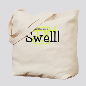 Gosh, that Sauv Blanc's SWELL Tote Bag
