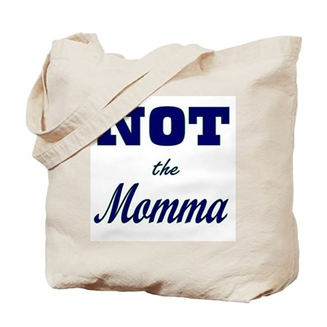 Not The Momma Tote Bag